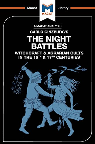 The Night Battles: Witchcraft and Agrarian Cults in the Sixteenth and Seventeenth Centuries (The Macat Library) (English Edition)