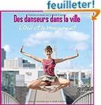 Des Danseurs dans la Ville : L'Oeil e...