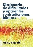 Diccionario de dificultades y aparentes contradicciones biblicas