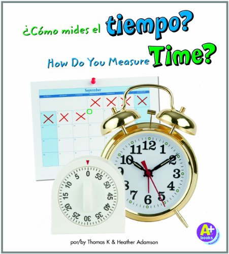 Como mides el tiempo?/How Do You Measure Time? (Midelo/Measure It) por Thomas K. Adamson