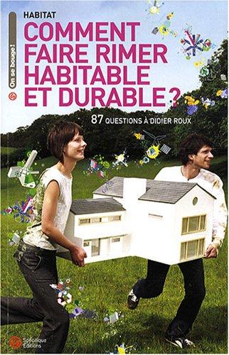 Comment faire rimer habitable et durable ? : 87 questions à Didier Roux par Antonella Vuerich