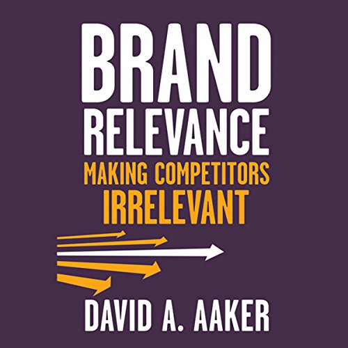 Brand Relevance: Making Competitors Irrelevant  Audiolibri