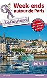 Guide du Routard Week-ends autour de Paris 2017