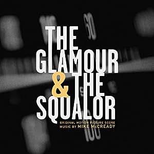 Glamour & The Squalor 2: Squalor