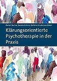 Klärungsorientierte Psychotherapie in der Praxis von Rainer Sachse (Dezember 2014) Taschenbuch