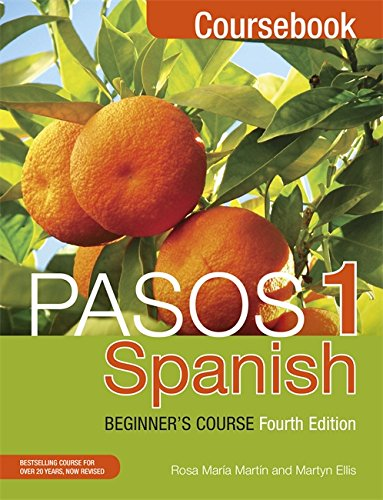 Pasos 1 Spanish Beginner's Course (Fourth Edition): Coursebook por Martyn Ellis, Rosa Maria Martin