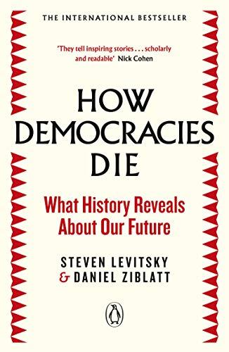 How Democracies Die por Vv.Aa