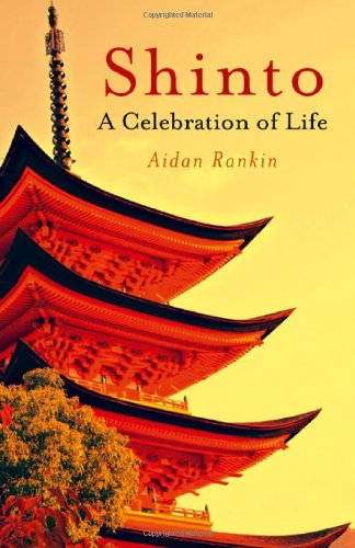 By Aidan Rankin Shinto: A Celebration of Life [Paperback]