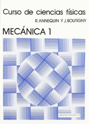 Mecánica 1 (Curso de Ciencias Físicas Annequin)