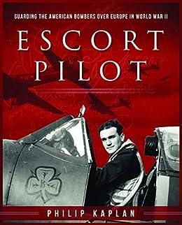 Descargar Torrents Online Escort Pilot: Guarding the American Bombers Over Europe in World War II Formato PDF
