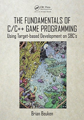 The Fundamentals of C/C++ Game Programming: Using Target-based Development on SBC's (English Edition) (Sbc Computer)