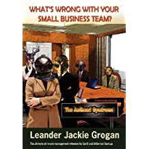 What's Wrong with Your Small Business Team? [Executive Hardback]