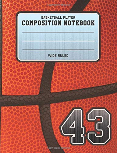 Basketball Player Composition Notebook 43: Basketball Team Jersey Number Wide Ruled Composition Book for Student Athletes & Sports Fans por Adventures In Writing Co