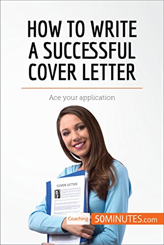 How to Write a Successful Cover Letter: Ace your application ...