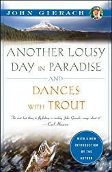 Another Lousy Day in Paradise and Dances with Trout