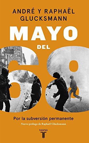 Mayo del 68: Por la subversión permanente eBook: Glucksmann, André ...