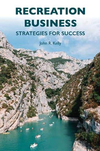 Recreation Business: Strategies for Success por John R Kelly