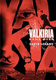 Valkiria. Game Over par  David Lozano Garbala