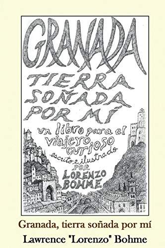 Granada, tierra soñada mí: Una guía histórica