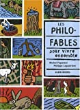 philo-fables pour vivre ensemble (Les) | Piquemal, Michel. Auteur
