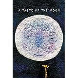 A Taste of the Moon