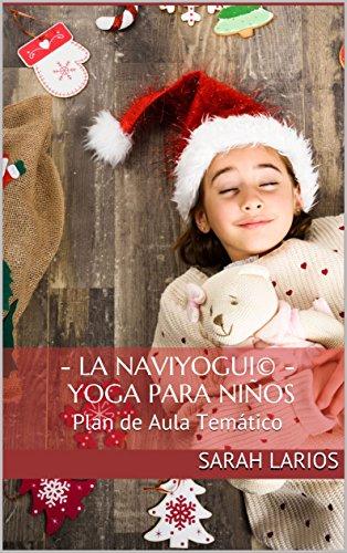 - La Naviyogui© - Yoga para Niños: Plan de Aula Temático por Sarah Larios