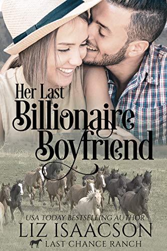 Zeitgenössische Ranch (Her Last Billionaire Boyfriend: Christian Cowboy Romance (Last Chance Ranch Romance Book 2) (English Edition))