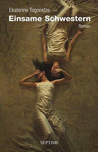 Buchseite und Rezensionen zu 'Einsame Schwestern' von Ekaterine Togonidze