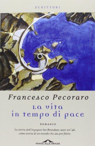 La vita in tempo di pace (Scrittori) por Francesco Pecoraro