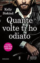 Idea Regalo - Quante volte ti ho odiato (Over the top Series Vol. 1)