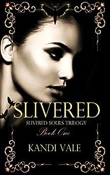 Slivered (Slivered Souls Trilogy Book One) (English Edition) de [Vale, Kandi]