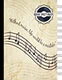Blank Sheet Music: Without Music, Life Would Be a Mistake; Music Manuscript Paper, Staff Paper - 12 Staves Per Page; Large A4 Musicians Notebook: Volume 6 (Blank Sheet Music Notebook)