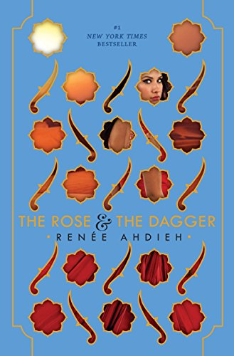 The Rose & the Dagger (The Wrath and the Dawn, Band 2) (Der Desert King)