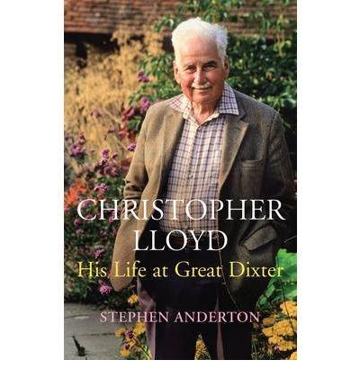 Christopher Lloyd: His Life at Great Dixter (Hardback) - Common