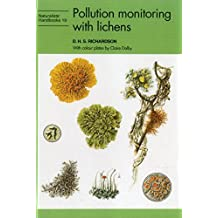 Pollution Monitoring with Lichens (Naturalists' Handbook Series) by D.H.S. Richardson (1992-01-01)