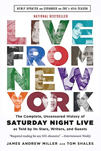 Live From New York: The Complete, Uncensored History of Saturday Night Live as Told by Its Stars, Writers, and Guests por Tom Shales