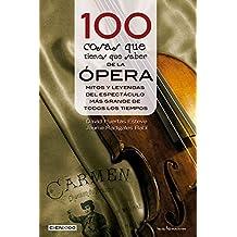 100 cosas que tienes que saber de la ópera (Cien x 100, Band 21)