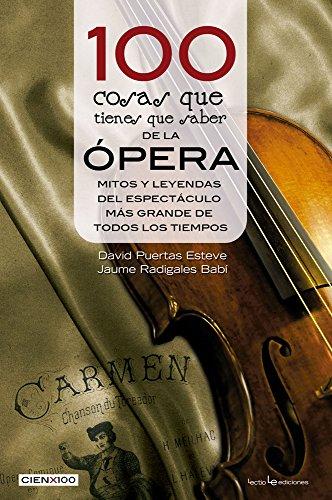 Descargar Libro 100 Cosas Que Tienes Que Saber De La Ópera (Cien x 100) de Jaume Radigales Babí