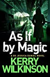 As If By Magic (Jessica Daniel) by Kerry Wilkinson
