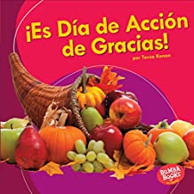 ¡Es Día de Acción de Gracias! (It's Thanksgiving!) (Bumba Books ™ en español — ¡Es una fiesta! (It's a Holiday!))