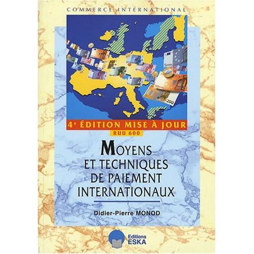 Moyens et techniques de paiement internationaux : Import-export, édition mise à jour RUU 600