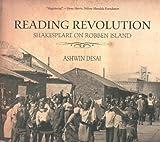Reading Revolution : Shakespeare on Robben Island