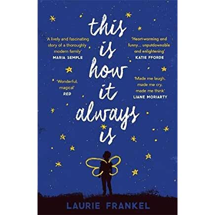 https://www.amazon.co.uk/This-How-Always-uplifting-keeping/dp/1472241614/ref=sr_1_1?ie=UTF8&qid=1515873709&sr=8-1&keywords=laurie+frankel+this+is+how+it+always+is
