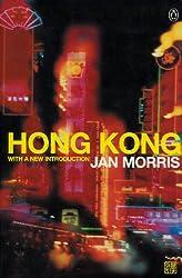 Hong Kong:Epilogue to an Empire by Jan Morris (2001-01-25)