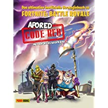 CODE RED: Das ultimative inoffizielle Strategiebuch zu Fortnite: Battle Royale