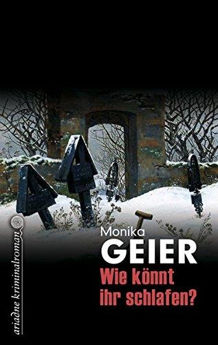 Buchseite und Rezensionen zu 'Wie könnt ihr schlafen (Ariadne Krimi)' von Monika Geier