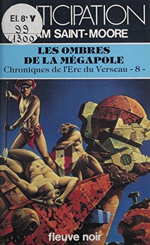 Les Ombres de la Mégapole (8): Chroniques de l'ère du Verseau