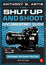 The Shut Up and Shoot Documentary Guide: A Down & Dirty DV Production by Anthony Q. Artis (2014-04-07)