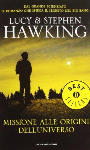 Missione alle origini dell'universo por Lucy Hawking Stephen Hawking
