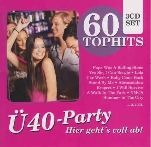 Preisvergleich Produktbild 60 Tophits Ü40 Party - Hier geht´s voll ab: YMCA / I Will Survive / Car Wash / Celebration / I Can Boogie / Popcorn